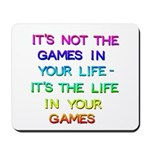 It's Not The Games Mouse Pad