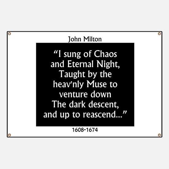 I Sung Of Chaos - Milton Banner