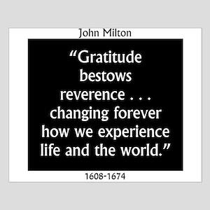 Gratitude Bestows Reverence - Milton Small Poster