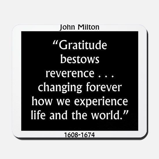 Gratitude Bestows Reverence - Milton Mousepad