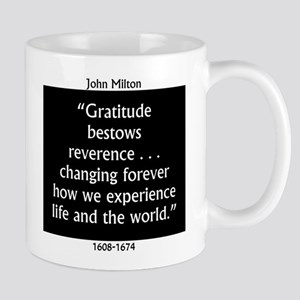 Gratitude Bestows Reverence - Milton 11 oz Ceramic
