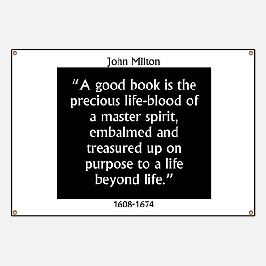 A Good Book Is The Precious Life Blood Banner