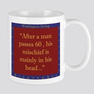 After A Man Passes 60 - W Irving 11 oz Ceramic Mug
