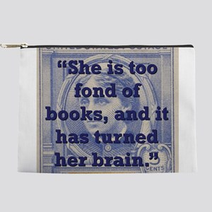 She Is Too Fond Of Books - Alcott Makeup Pouch