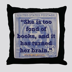 She Is Too Fond Of Books - Alcott Throw Pillow