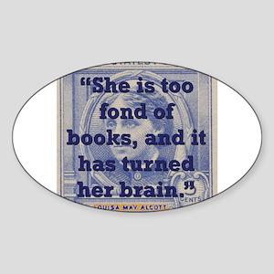 She Is Too Fond Of Books - Alcott Sticker (Oval)