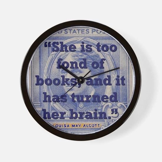 She Is Too Fond Of Books - Alcott Wall Clock