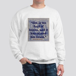 She Is Too Fond Of Books - Alcott Sweatshirt