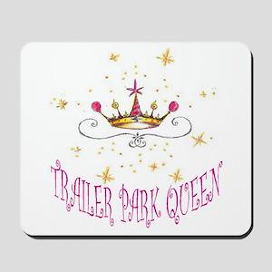 TRAILER PARK QUEEN Mousepad