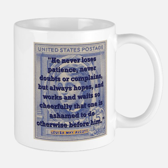 He Never Loses Patience - Alcott Mug