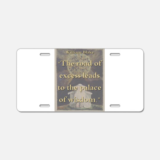 The Road Of Excess - W Blake Aluminum License Plat