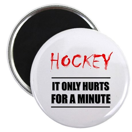 It Only Hurts Hockey Magnet