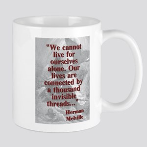 We Cannot Live For Ourselves Alone - Melville 11 o