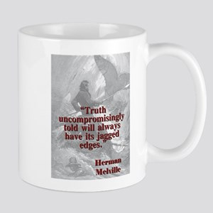 Truth Uncompromisingly Told - Melville 11 oz Ceram