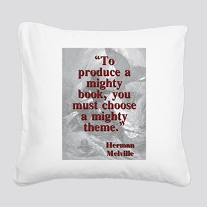To Produce A Mighty Book - Melville Square Canvas