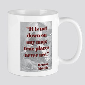 It Is Not Down On Any Map - Melville 11 oz Ceramic