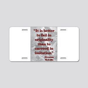 It Is Better To Fail - Melville Aluminum License P