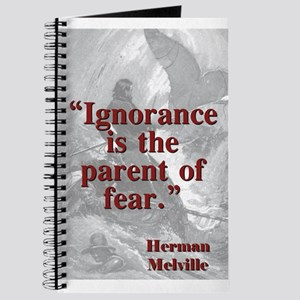 Ignorance Is The Parent Of Fear - Melville Journal