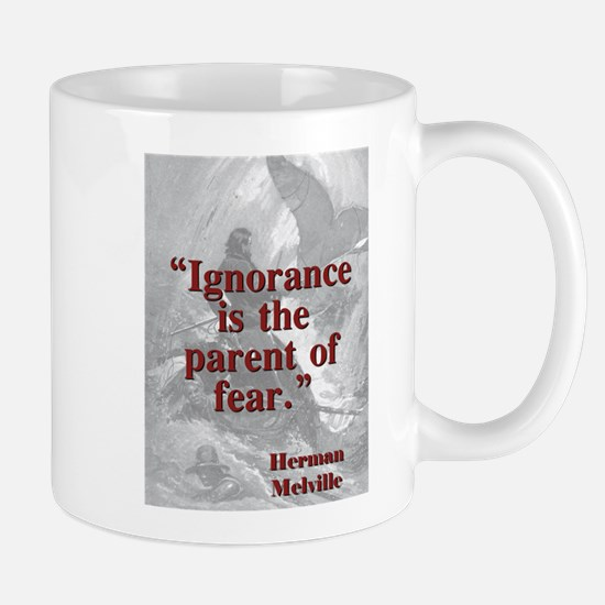 Ignorance Is The Parent Of Fear - Melville Mug