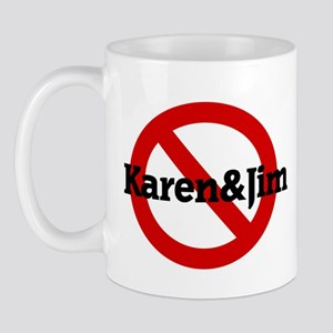 Anti Karen&Jim Mug