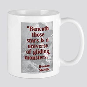 Beneath Those Stars Is A Universe - Melville 11 oz