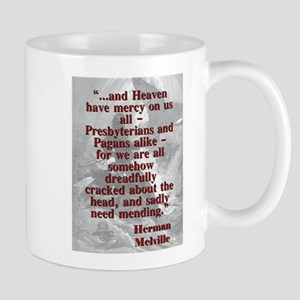 And Heaven Have Mercy On Us All - Melville 11 oz C