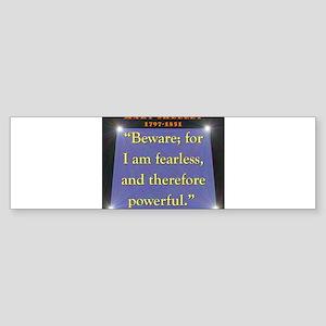 Beware For I Am Fearless - Shelley Sticker (Bumper