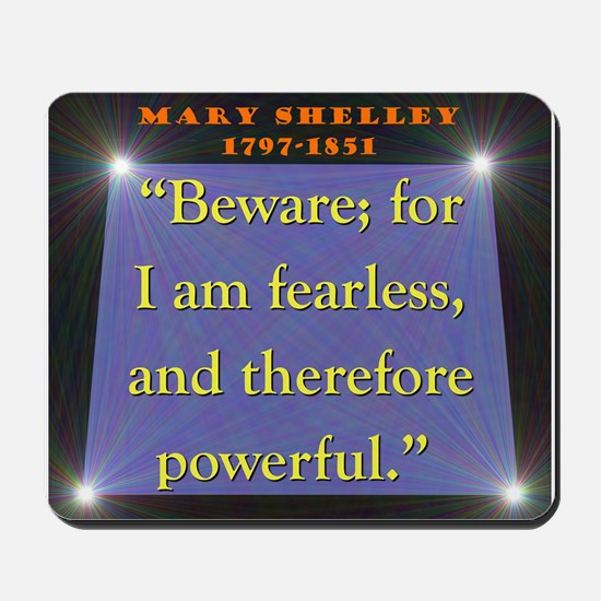 Beware For I Am Fearless - Shelley Mousepad