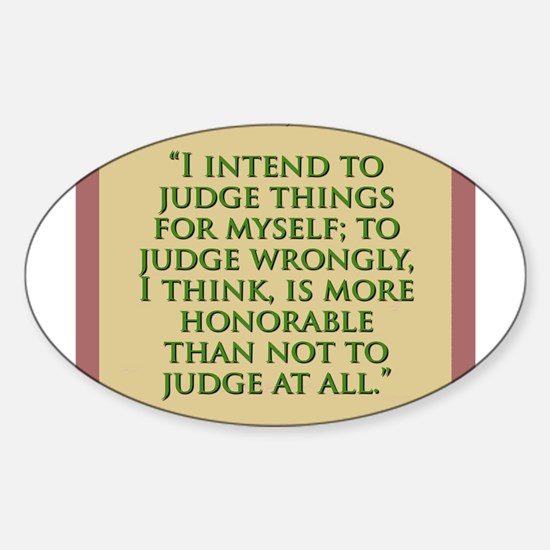 I Intend To Judge Things For Myself - H James Stic