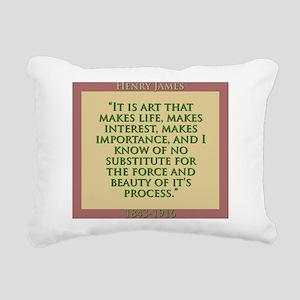 It Is Art That Makes Life - H James Rectangular Ca