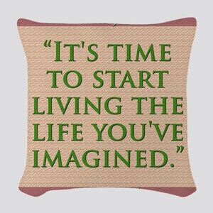 Its Time To Start Living - H James Woven Throw Pil