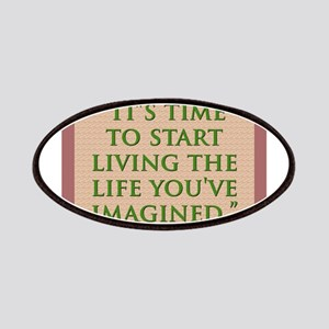 Its Time To Start Living - H James Patch