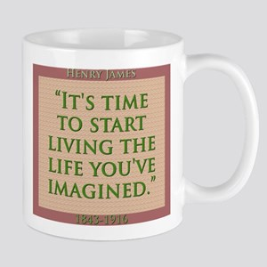 Its Time To Start Living - H James 11 oz Ceramic M