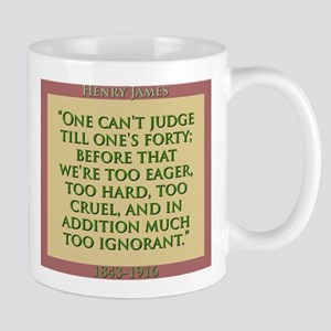 One Cant Judge Till Ones Forty - H James 11 oz Cer