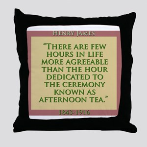 There Are Few Hours In Life - H James Throw Pillow