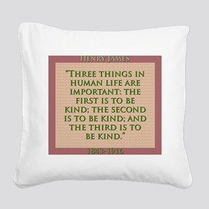 Three Things In Human Life - H James Square Canvas