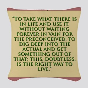 To Take What There Is In Life - H James Woven Thro