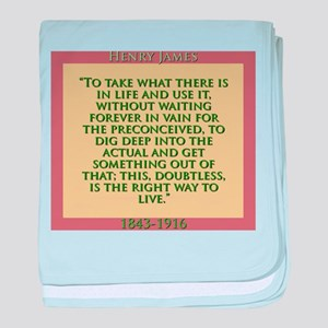 To Take What There Is In Life - H James baby blank