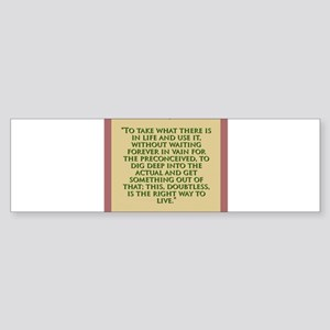 To Take What There Is In Life - H James Sticker (B