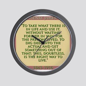 To Take What There Is In Life - H James Wall Clock