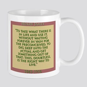 To Take What There Is In Life - H James 11 oz Cera