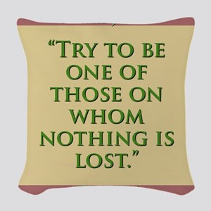 Try To Be One Of Those - H James Woven Throw Pillo