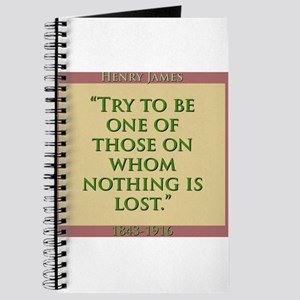 Try To Be One Of Those - H James Journal