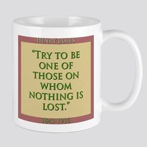 Try To Be One Of Those - H James 11 oz Ceramic Mug