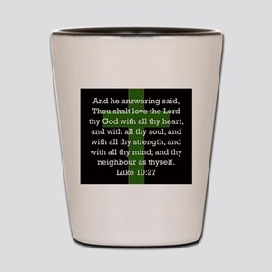 Luke 10:27 Shot Glass