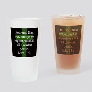 Luke 13:3 Drinking Glass