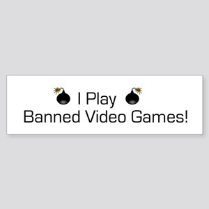 Banned Video Games! Bumper Sticker