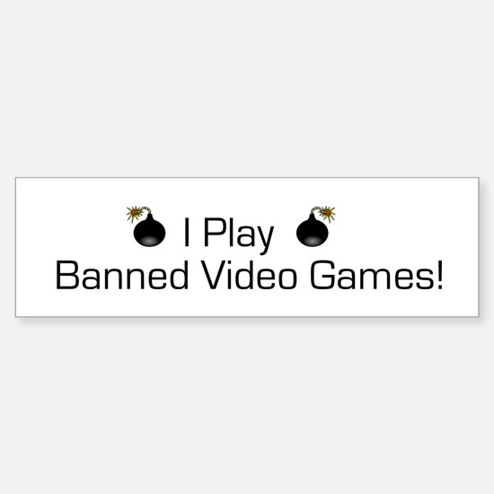 Banned Video Games! Bumper Bumper Bumper Sticker