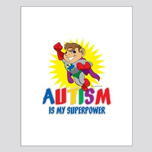 Autism Is My Superpower Posters