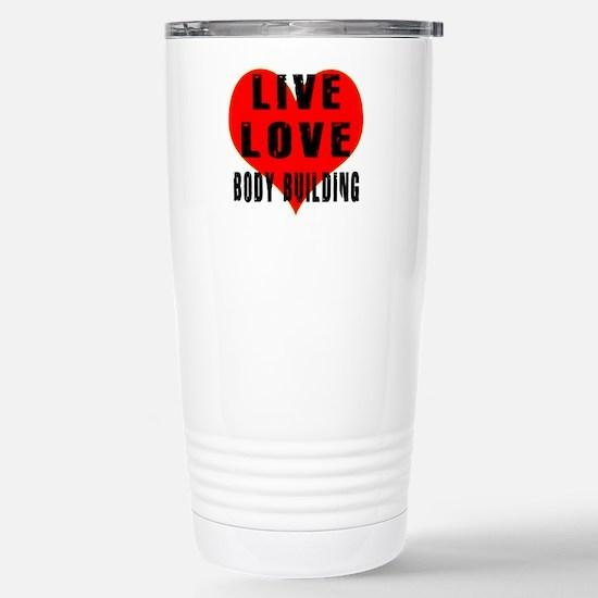 Live Love Body Building Stainless Steel Travel Mug